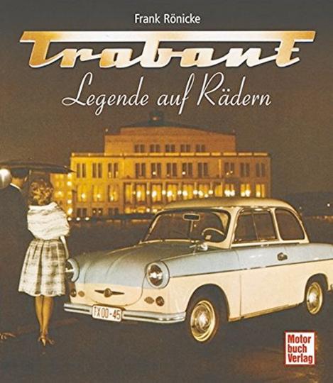 Trabant - Legende auf Rädern