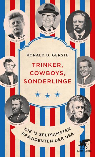 Trinker, Cowboys, Sonderlinge. Die 12 seltsamsten Präsidenten der USA.