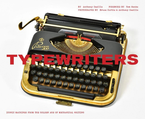 Typewriters. Iconic Machines from the Golden Age of Mechanical Writing.