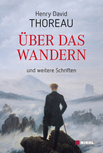Über das Wandern und weitere Schriften.