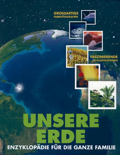 Unsere Erde - Enzyklopädie für die ganze Familie