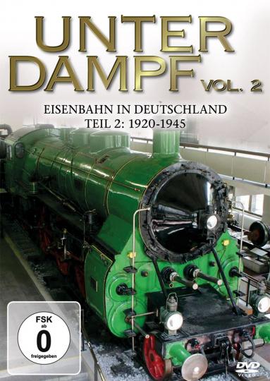 Unter Dampf - Vol. 2: Eisenbahn in Deutschland 1920-1945 DVD