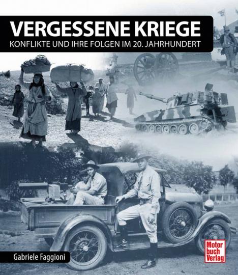 Vergessene Kriege. Konflikte und ihre Folgen im 20. Jahrhundert.