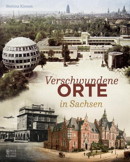 Verschwundene Orte in Sachsen.