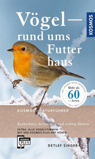 Vögel rund ums Futterhaus. Beobachten, bestimmen und richtig füttern.