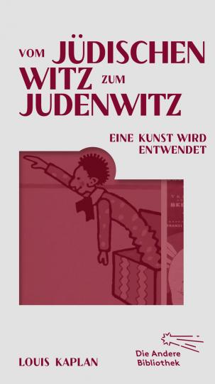 Vom jüdischen Witz zum Judenwitz. Eine Kunst wird entwendet.