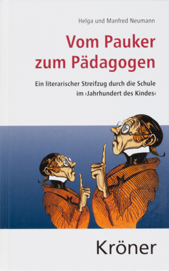 Vom Pauker zum Pädagogen. Ein literarischer Streifzug durch die Schule im »Jahrhundert des Kindes«.