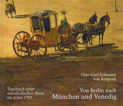 Von Berlin nach München und Venedig. Tagebuch einer musikalischen Reise.