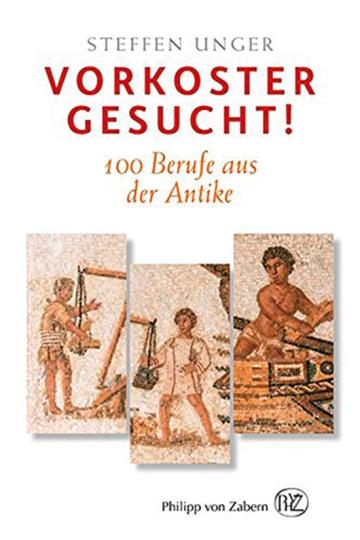 Vorkoster gesucht! 100 Berufe aus der Antike.