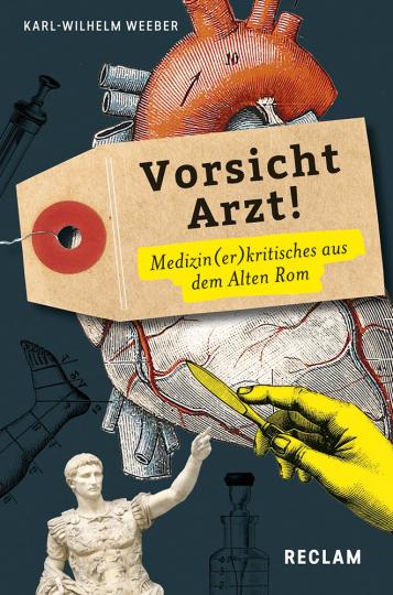 Vorsicht Arzt! Medizin(er)kritisches aus dem Alten Rom.