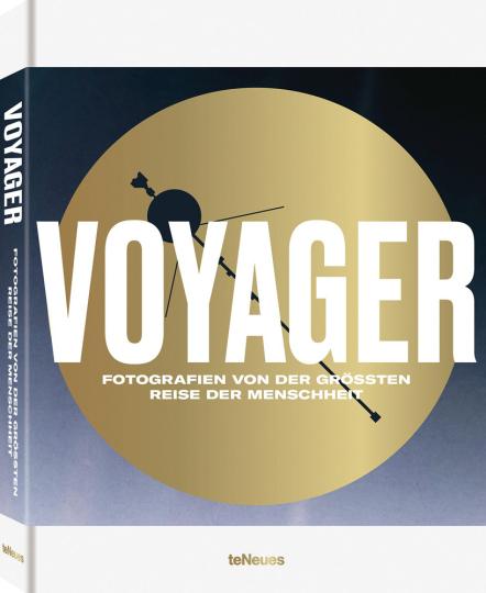 Voyager, German Version. Fotografien von der größten Reise der Menschheit.