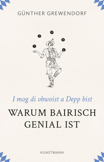 Warum Bairisch genial ist. I mog di obwoist a Depp bist.