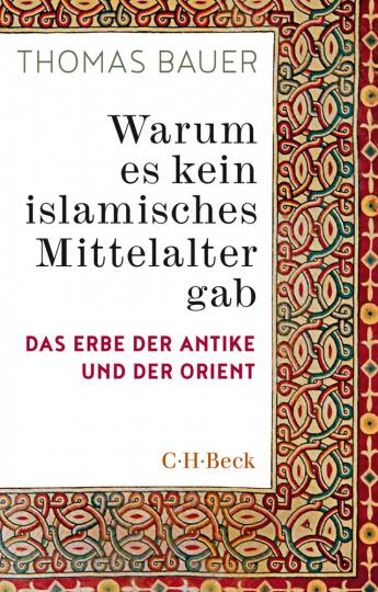 Warum es kein islamisches Mittelalter gab. Das Erbe der Antike und der Orient.