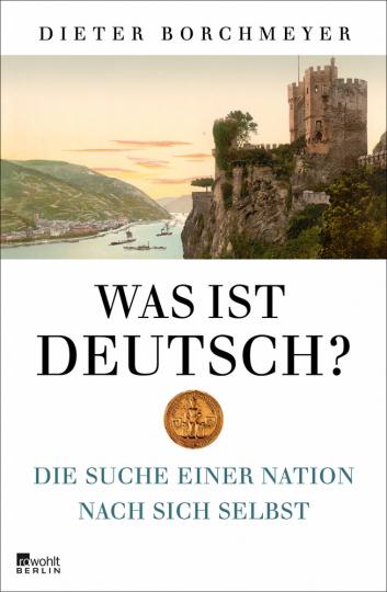 Was ist deutsch? Die Suche einer Nation nach sich selbst.