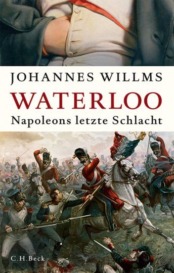 Waterloo. Napoleons letzte Schlacht.