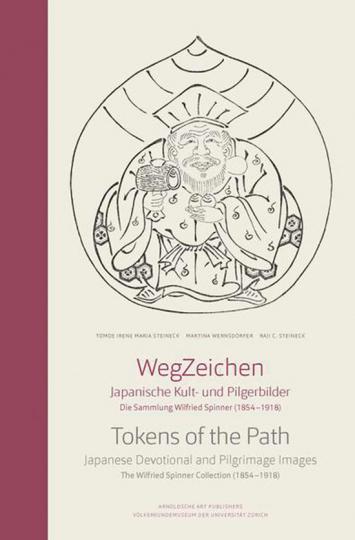 Wegzeichen. Japanische Kult- und Pilgerbilder. Die Sammlung Wilfried Spinner (1854-1918).