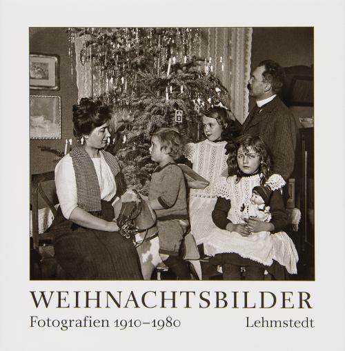 Weihnachtsbilder. Fotografien aus dem Archiv der Deutschen Fotothek Dresden 1910-1980.