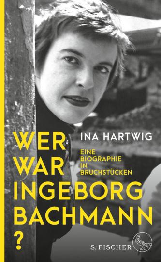 Wer war Ingeborg Bachmann? Eine Biographie in Bruchstücken.