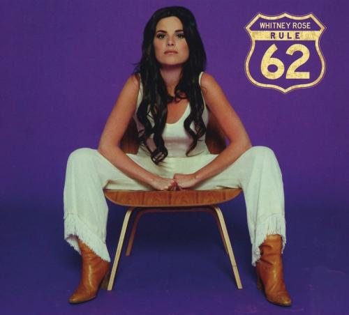 Whitney Rose. Rule 62. CD.