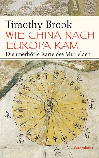 Wie China nach Europa kam. Die unerhörte Karte des Mr. Selden.