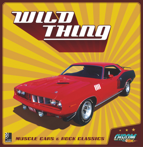 Wild Thing. Muscle Cars and Rock Classics.