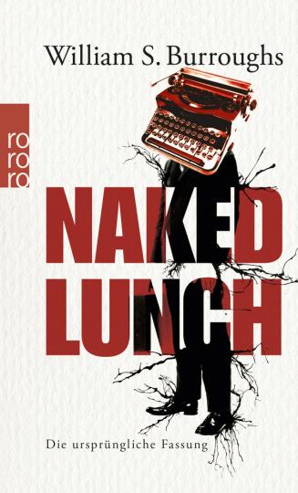 William S. Burroughs. Naked Lunch. Die ursprüngliche Fassung.