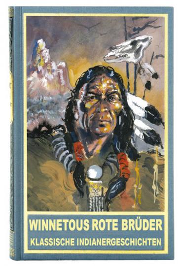 Winnetous rote Brüder. Klassische Indianergeschichten.