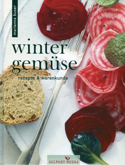 Wintergemüse - Rezepte und Warenkunde