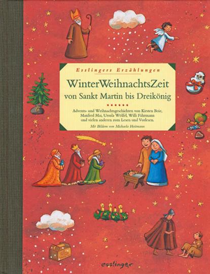WinterWeihnachtsZeit von Sankt Martin bis Dreikönig. Esslingers Erzählungen.