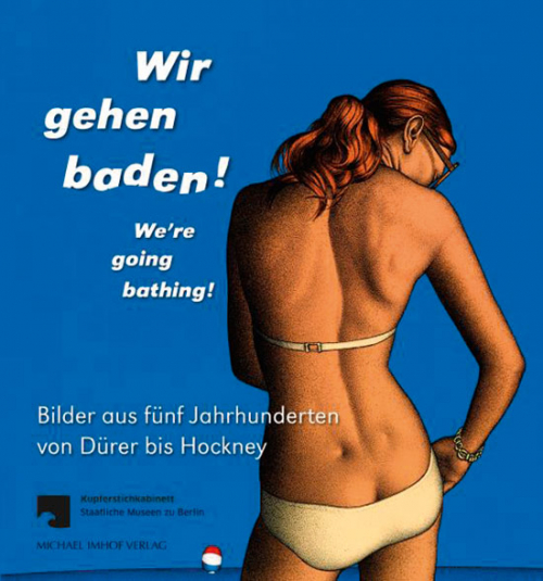 »Wir gehen baden«. Bilder aus 5 Jahrhunderten von Dürer bis Hockney.