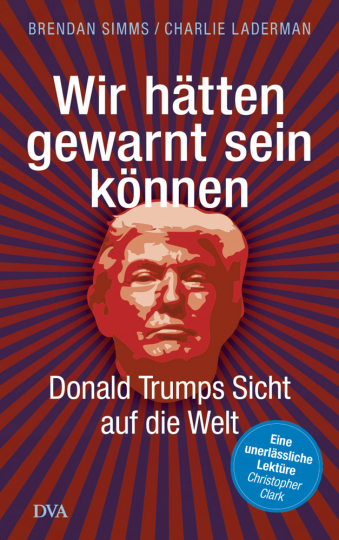 Wir hätten gewarnt sein können - Donald Trumps Sicht auf die Welt