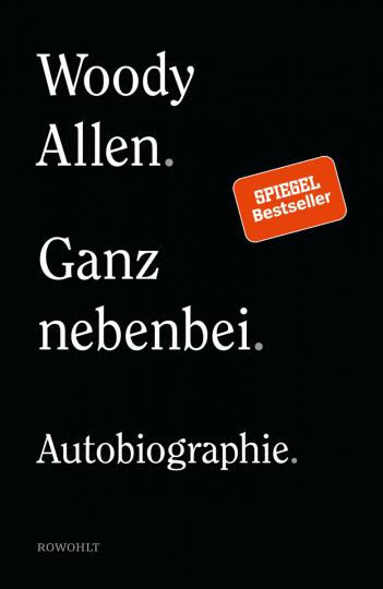 Woody Allen. Ganz nebenbei. Autobiographie.