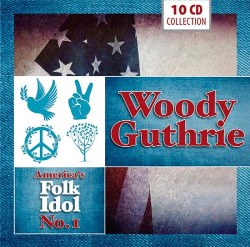 Woody Guthrie. Amerikas Folk-Idol Nr. 1. 10 CDs.