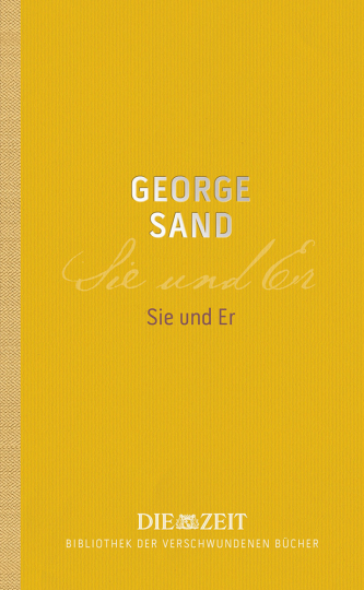 ZEIT Bibliothek der verschwundenen Bücher. George Sand. Sie und Er.
