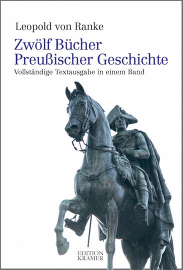 Zwölf Bücher Preußischer Geschichte - Vollständige Textausgabe in einem Band