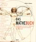 Das Mathebuch. Von Pythagoras bis in die 57. Dimension. 250 Meilensteine in der Geschichte der Mathematik. Bild 1