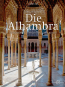 Die Alhambra. Geschichte. Architektur. Kunst. Bild 1