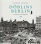 Döblins Berlin. Literarische Schauplätze. Bild 1