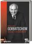 Gorbatschow. Der Weltveränderer. Bild 1