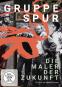 Gruppe SPUR. Die Maler der Zukunft! DVD. Bild 1