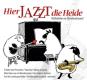Hier jazzt die Heide. CD. Bild 1
