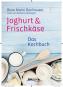 Joghurt & Frischkäse - Das Kochbuch Bild 1