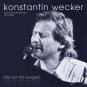 Konstantin Wecker. Alle Lust will Ewigkeit: Die Live-Aufnahmen 1975 - 1987. 10 CDs. Bild 1