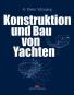 Konstruktion und Bau von Yachten. 3. aktualisierte Auflage. Bild 1
