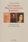 Leonardo - Michelangelo - Raphael. Ihre Begegnung 1504 und die »Schule der Welt«. Bild 1
