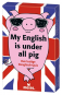 My English is under all pig. Das lustige Denglisch-Quiz. Bild 1