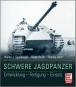 Schwere Jagdpanzer - Entwicklung - Fertigung - Einsatz Bild 1