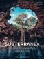 Subterranea. Die geheimnisvolle Welt unter der Erde. Bild 1
