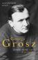 George Grosz. König ohne Land. Biografie. Bild 2