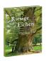 Riesige Eichen. Baumpersönlichkeiten und ihre Geschichten. Bild 2